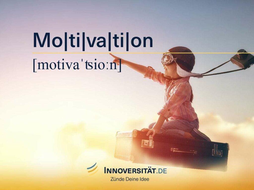 Motivation ist entscheidend für den Erfolg von innovativen Ideen